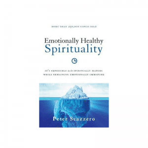 Emotionally Healthy Spirituality by Peter Scazzero