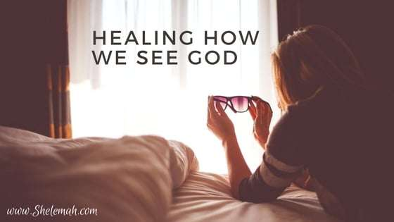 Healing How We See God