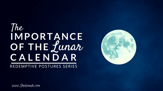 The Importance of the Lunar Calendar | Redemptive Postures