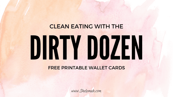 Clean Eating with the Dirty Dozen