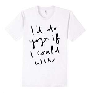 Yoga win shirt